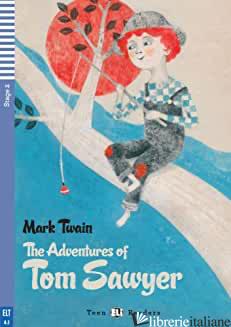 ADVENTURES OF TOM SAWYER. CON CD AUDIO. CON ESPANSIONE ONLINE (THE) - TWAIN MARK