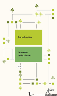 NOZZE DELLE PIANTE. TESTO LATINO A FRONTE (LE) - LINNEO CARLO