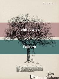 ALBERO (L') - FOWLES JOHN