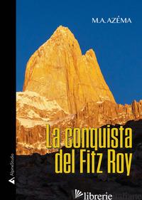 CONQUISTA DEL FITZ ROY (LA) - AZEMA M. A.