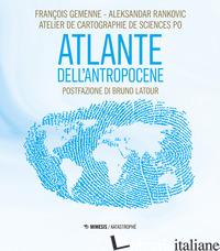 ATLANTE DELL'ANTROPOCENE - GEMENNE FRANCOIS; RANKOVIC ALEKSANDAR