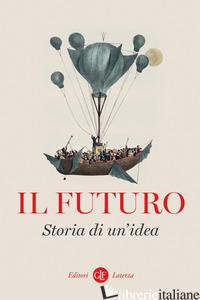 FUTURO. STORIA DI UN'IDEA (IL) - AA.VV.
