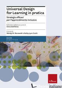 UNIVERSAL DESIGN FOR LEARNING IN PRATICA. STRATEGIE EFFICACI PER L'APPRENDIMENTO - MURAWSKI WENDY W.; SCOTT KATHY LYNN; DELL'ANNA S. (CUR.)