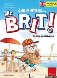INGLESE IN GIALLO. MISTERO MR. BRIT. VOL. 4: FURTO IN SPIAGGIA - DALOISO MICHELE; FAVARO LUCIANA; PANZICA FRANCESCA