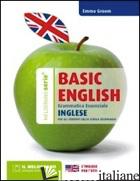 BASIC ENGLISH. GRAMMATICA ESSENZIALE. PER IL BIENNIO DELLE SCUOLE SUPERIORI - GROOM EMMA