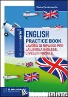 ENGLISH PRACTICE BOOK. LAVORO DI RIPASSO PER LA LINGUA INGLESE. LIVELLO INIZIALE - CALCASELLE PAOLA