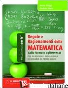 REGOLE E RAGIONAMENTI DELLA MATEMATICA. DALLE FORMULE AGLI INVALSI - ORIGGI ANNA; MORO ANDREA