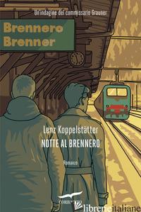 NOTTE AL BRENNERO. UN'INDAGINE DEL COMMISSARIO GRAUNER - KOPPELSTATTER LENZ