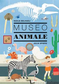 MUSEO ANIMALE. EDIZ. A COLORI - SPIERS JULIA; BELHADJ NADJA
