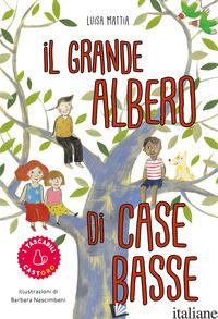 GRANDE ALBERO DI CASE BASSE (IL) - MATTIA LUISA