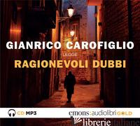 RAGIONEVOLI DUBBI LETTO DA GIANRICO CAROFIGLIO. AUDIOLIBRO. CD AUDIO FORMATO MP3 - CAROFIGLIO GIANRICO
