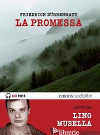 PROMESSA LETTO DA LINO MUSELLA. AUDIOLIBRO. CD AUDIO FORMATO MP3 (LA) - DURRENMATT FRIEDRICH