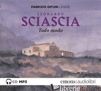 TODO MODO LETTO DA FABRIZIO GIFUNI. AUDIOLIBRO. CD AUDIO FORMATO MP3 - SCIASCIA LEONARDO