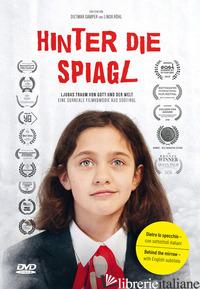 HINTER DIE SPIAGL. DVD - GAMPER DIETMAR; ROHL LINDA