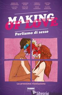 MAKING OF LOVE. PARLIAMO DI SESSO. LA PROSSIMA RIVOLUZIONE - I MOLESTI