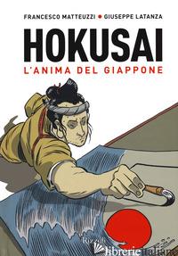 HOKUSAI. L'ANIMA DEL GIAPPONE - MATTEUZZI FRANCESCO