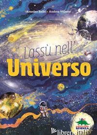 LASSU' NELL'UNIVERSO - BALBI AMEDEO; VALENTE ANDREA