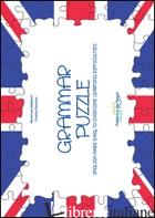 GRAMMAR PUZZLE. ENGLISH MADE EASY TO OVERCOME LEARNING DIFFICULTIES - SPIDALIERI MARIAROSA; PECORARO CRISTINA