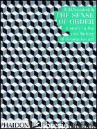 SENSE OF ORDER. A STUDY IN THE PSYCHOLOGY OF DECORATIVE ART. EDIZ. ILLUSTRATA (T - GOMBRICH ERNST H.
