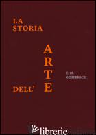 STORIA DELL'ARTE. EDIZ. A COLORI (LA) - GOMBRICH ERNST H.