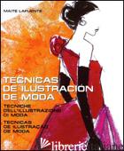 FASHION ILLUSTRATION TECHNIQUES (IPE). EDIZ. ILLUSTRATA - LAFUENTE MAITE