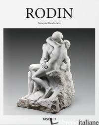RODIN. EDIZ. ILLUSTRATA - BLACHETIERE FRANCOIS