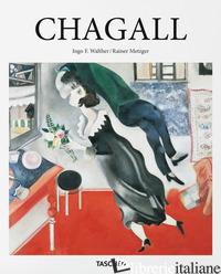 CHAGALL - METZGER RAINER; WALTHER INGO F.