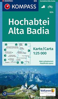 CARTA ESCURSIONISTICA N. 624. ALTA BADIA-HOCHABTEI 1:25.000. ADATTO A GPS. DIGIT - AA VV