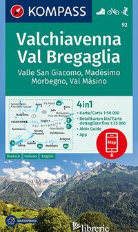 CARTA ESCURSIONISTICA N. 92. VALCHIAVENNA, VAL BREGAGLIA 1:50.000 EDIZ. ITALIANA -