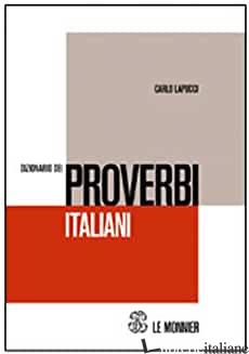 DIZIONARIO DEI PROVERBI ITALIANI - LAPUCCI CARLO