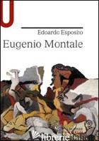 EUGENIO MONTALE - ESPOSITO EDOARDO