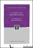 SCRITTURA ARGOMENTATIVA. DAL SAGGIO BREVE ALLA TESI DI DOTTORATO (LA) - DELL'AVERSANO CARMEN; GRILLI ALESSANDRO