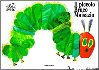 PICCOLO BRUCO MAISAZIO. EDIZ. ILLUSTRATA (IL) - CARLE ERIC