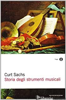 STORIA DEGLI STRUMENTI MUSICALI - SACHS CURT