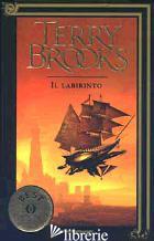 VIAGGIO DELLA JERLE SHANNARA. IL LABIRINTO (IL) - BROOKS TERRY