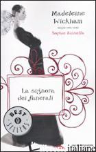 SIGNORA DEI FUNERALI (LA) - WICKHAM MADELEINE