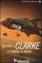 SABBIE DI MARTE (LE) - CLARKE ARTHUR C.