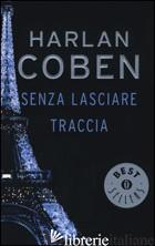 SENZA LASCIARE TRACCIA - COBEN HARLAN