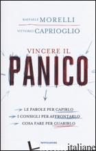 VINCERE IL PANICO - MORELLI RAFFAELE; CAPRIOGLIO VITTORIO