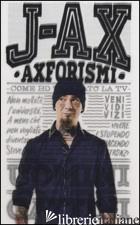 AXFORISMI. COME HO TROLLATO LA TV - J-AX