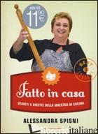 FATTO IN CASA. SEGRETI E RICETTE DELLA MAESTRA DI CUCINA - SPISNI ALESSANDRA