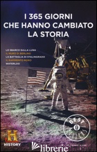 365 GIORNI CHE HANNO CAMBIATO LA STORIA. HISTORY CHANNEL (I) - AAVV