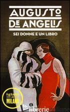 SEI DONNE E UN LIBRO - DE ANGELIS AUGUSTO