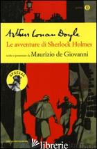 AVVENTURE DI SHERLOCK HOLMES (LE) - DOYLE ARTHUR CONAN; DE GIOVANNI M. (CUR.)