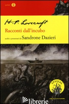 RACCONTI DALL'INCUBO - LOVECRAFT HOWARD P.; DAZIERI S. (CUR.)