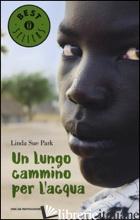 LUNGO CAMMINO PER L'ACQUA (UN) - PARK LINDA S.