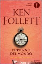 INVERNO DEL MONDO. THE CENTURY TRILOGY (L'). VOL. 2 - FOLLETT KEN