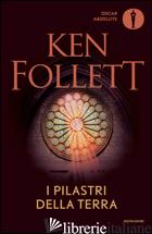 PILASTRI DELLA TERRA (I) - FOLLETT KEN