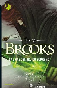 LAMA DEL DRUIDO SUPREMO. I DIFENSORI DI SHANNARA (LA). VOL. 1 - BROOKS TERRY
