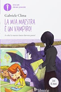 MIA MAESTRA E' UN VAMPIRO! (LA) - CLIMA GABRIELE